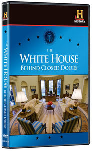 White House: Behind Closed Doors