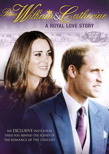 Prince William & Catherine: A Royal Love Story