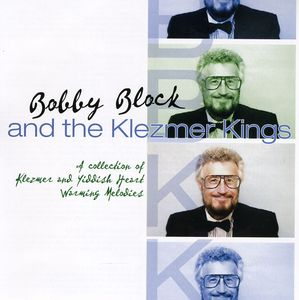 Bobby Block & the Klezmer Kings
