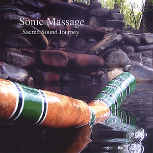Sonic Massage-A Sacred Sound Journey