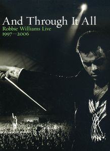 And Through It All: Robbie Williams Live 1997-2006 [Import]