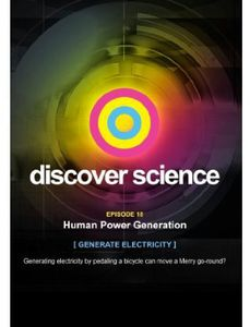 Discover Science: Human Power Generation
