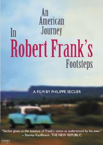 American Journey: In Robert Frank's Footsteps