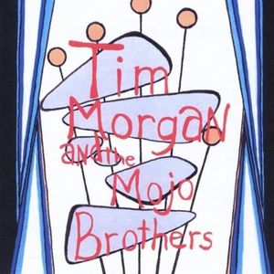 Tim Morgan & the Mojo Brothers