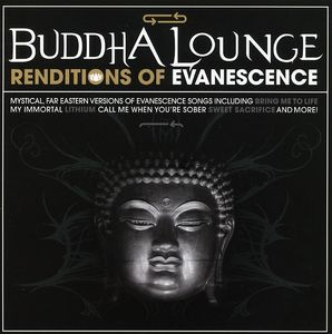 Buddha Lounge Renditions of Evanescence
