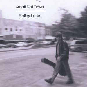 Lane, Kelley : Small Dot Town