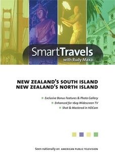 Smart Travels Pacific Rim With Rudy Maxa: New Zealand's SouthIsland/ New Zealand's North Island