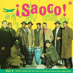 Saoco: Bomba Plena & the Roots of Salsa in 2 /  Various