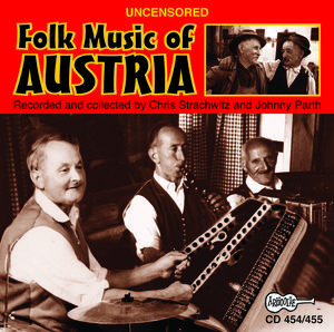 Uncensored Folk Music of Austria /  Various