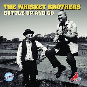 Whiskey Brothers - Bottle Up and Go
