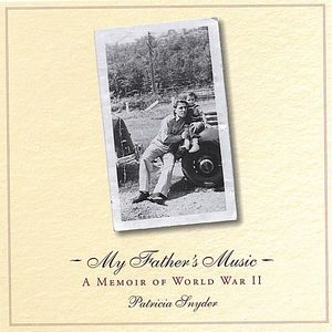 My Father's Music/  a Memoir of WWII