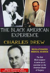 Charles Drew: Revolutionized Medical Science