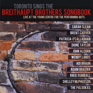 Toronto Sings Breithaupt Brothers Songbook /  Various
