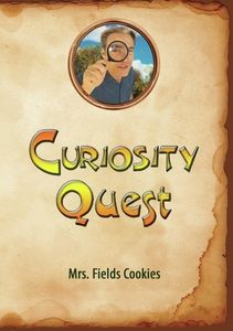Curiosity Quest: Mrs Fields Cookies