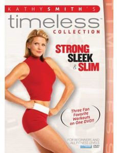 Kathy Smith Timeless Collection: Strong, Sleek and Slim