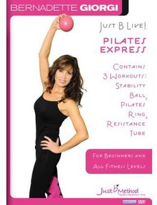 Just B Live - Pilates Express: Stability Ball, Ring, Resistance Tube