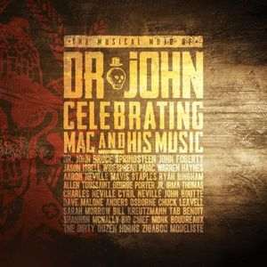 Musical Mojo Of Dr. John: A Celebration Of Mac & His Music