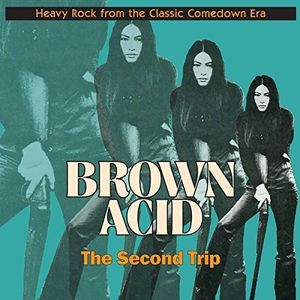 Brown Acid: Second Trip