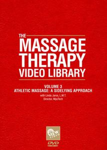 Massage Therapy Video Library - Athletic Massage: Sidelying Approach: Volume 3