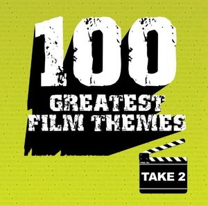100 Greatest Film Themes: Take 2 (Original Soundtrack)
