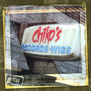 Chikos Records & Wigs