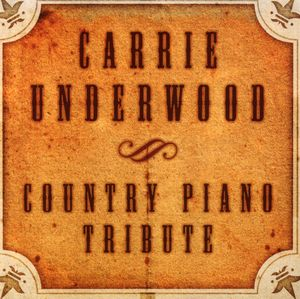 Carrie Underwood Country Piano Tribute /  Various