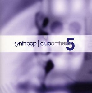 Synthpop Club Anthems 5 /  Various