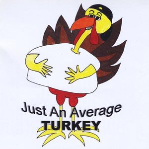 Just An Average Turkey