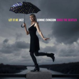 Let It Be Jazz: Connie Evingson Sings Beatles