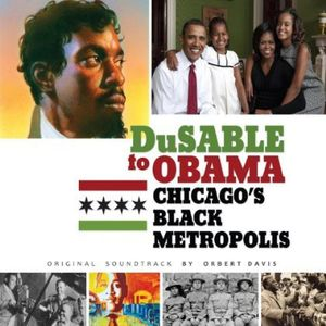 Dusable to Obama: Chicago's Black Metropolis (Original Soundtrack)