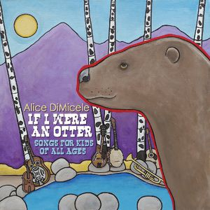 If I Were An Otter: Songs for Kids of All Ages
