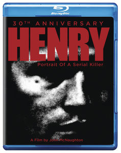 Henry: Portrait Of A Serial Killer (30th Anniversary)