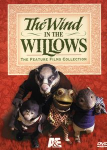 The Wind in the Willows: The Feature Film Collection