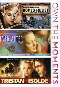 Ever After /  Tristan & Isolde /  Romeo & Juliet