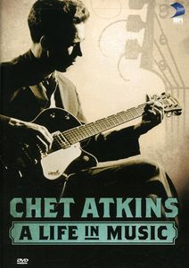 Chet Atkins: A Life in Music
