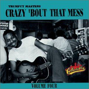 Trumpet Masters 4: Crazy Bout That Mess /  Various