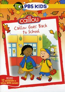 The Best of Caillou: Caillou Goes Back to School