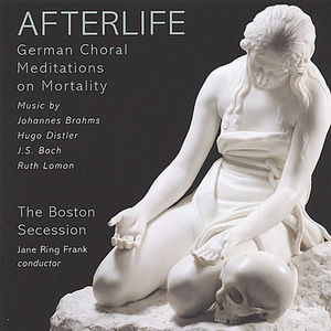 Afterlife: German Choral Meditations on Mortality