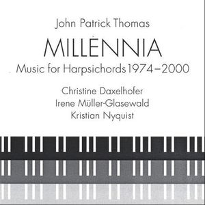 Millennia Music for Harpsichords 1974-2000