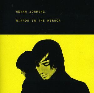Jorming, Hakan : Mirror in the Mirror
