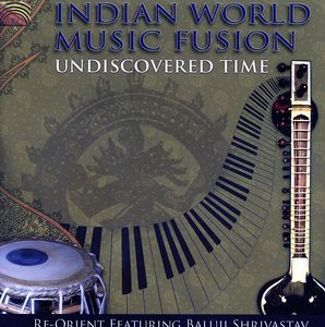 Undiscovered Time & Indian World Music Fusion