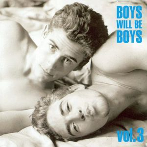 Boys Will Be Boys, Vol. 3