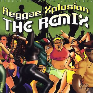 Reggae Xplosion the Remix /  Various