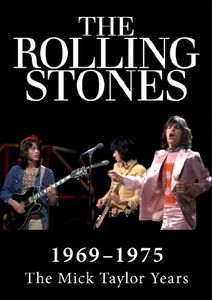 The Rolling Stones: 1969-1974: The Mick Taylor Years