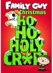Family Guy Christmas: Ho-Ho-Holy Crap