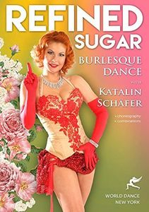 Refined Sugar: Burlesque Dance