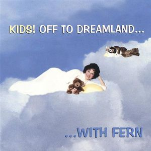 Kids! Off to Dreamland with Fern
