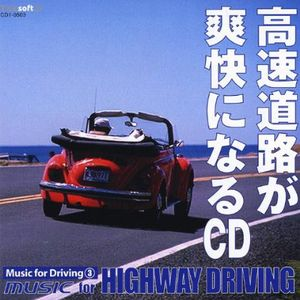 Music for Driving #3: Music for Highway Driving