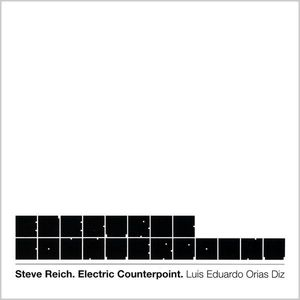 Steve Reich Electric Counterpoint