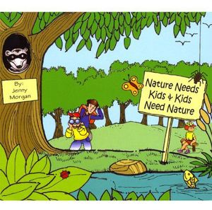 Nature Needs Kids & Kids Need Nature